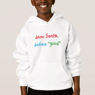 Dear Santa Define Good Funny Kids Christmas Hoodie