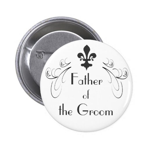 Decorative Fleur de Lis Father of the Groom Button