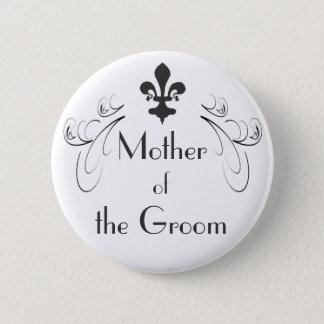 Decorative Fleur de Lis Mother of the Groom Button