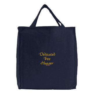 Dedicated Tree Hugger Embroidered Tote Bag