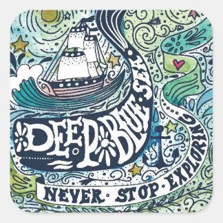 Deep Blue Sea |Never Stop Exploring Square Sticker