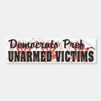 Democrats Prefer UNARMED VICTIMS Bloody Sticker