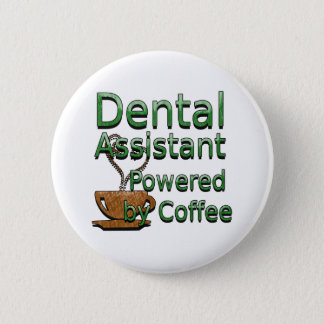 Dental Assistant Powered by Coffee 6 Cm Round Badge