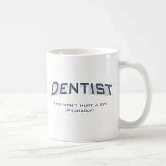 Dentist / Hurt Coffee Mug