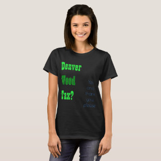 Denver Weed Tax T-Shirt