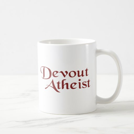 Devout Atheist Coffee Mugs