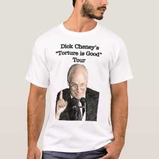 Dick Cheney's Torture Tour T T-Shirt
