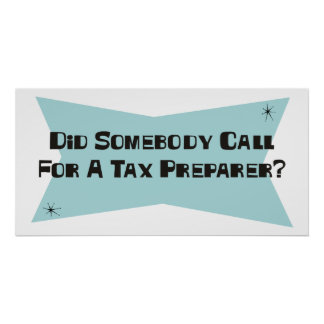 Did Somebody Call For A Tax Preparer Poster