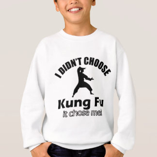 Didn't choose KUNG FU Sweatshirt