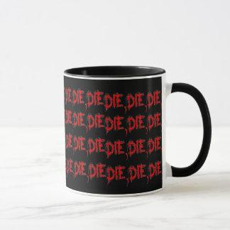 Die, Die, Die Mug