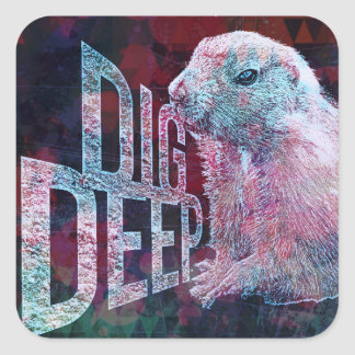 dig deep square sticker