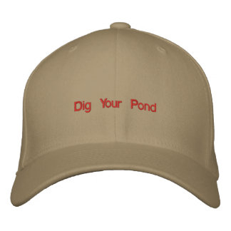 Dig Your Pond Embroidered Baseball Cap