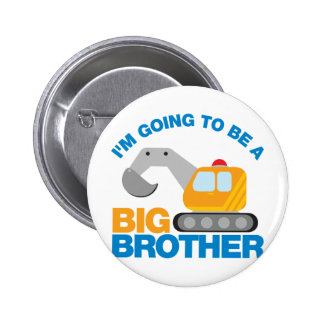 Digger Truck Going To Be A Big Brother 6 Cm Round Badge