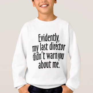 Director Warning Sweatshirt
