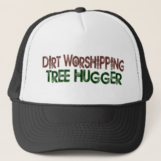 Dirt Worshipping Tree Hugger Trucker Hat