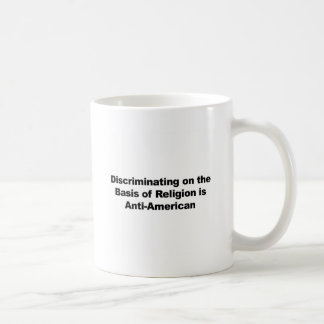 Discrimination on Religion is Anti-American Coffee Mug