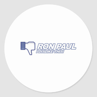 Dislike Ron Paul - 2012 election president vote Round Sticker