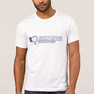 Dislike Ron Paul - 2012 election president vote Shirts