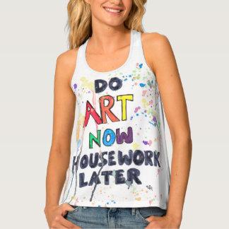 Do Art Now, Housework Later Tank Top