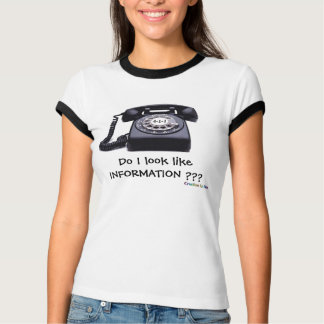 Do I look likeINFORMATION ??? - Customized T-Shirt