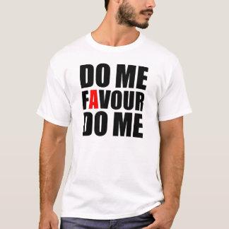 Do me a favour do me T-shirt
