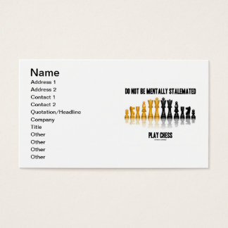 Do Not Be Mentally Stalemated Play Chess Business Card