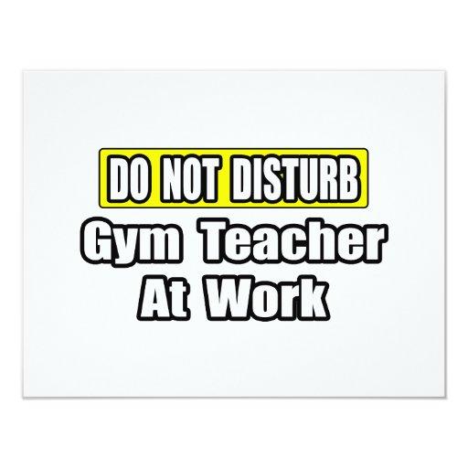Do Not Disturb...Gym Teacher At Work 11 Cm X 14 Cm Invitation Card
