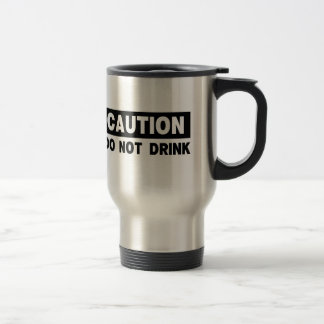 DO NOT DRINK Dual Stainless Steel Travel Mug