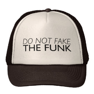 """Do Not Fake The Funk"" trucker hat"