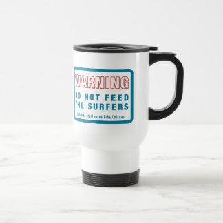 Do Not Feed Surfers– Violators serve Pina Coladas Coffee Mugs
