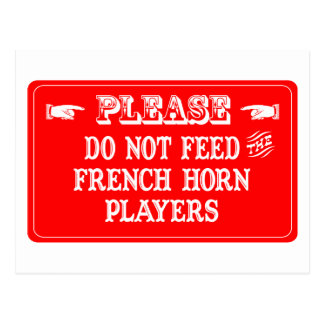 Do Not Feed The French Horn Players Post Card