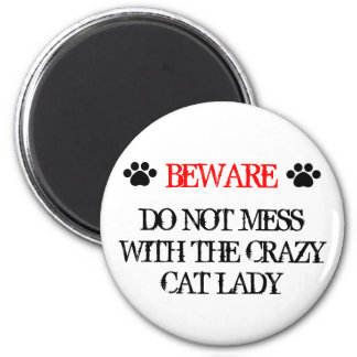 Do Not Mess with the Crazy Cat Lady 6 Cm Round Magnet