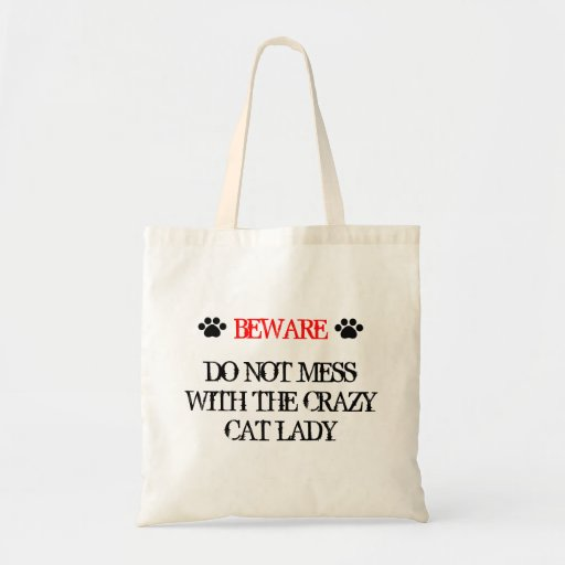Do Not Mess with the Crazy Cat Lady Tote Bags