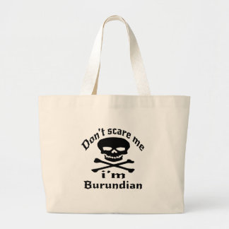 Do Not Scare Me I Am Burundian Large Tote Bag