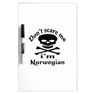 Do Not Scare Me I Am Norwegian Dry Erase Board