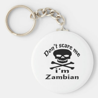 Do Not Scare Me I Am Zambian Basic Round Button Key Ring