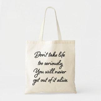"""Do not take life too seriously"" bag"