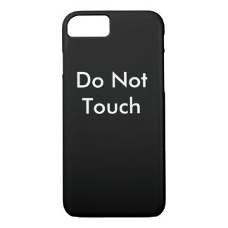Do Not Touch iPhone 7 iPhone 7 Case