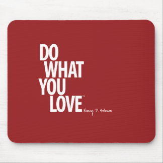Do What You Love Mouse Pad