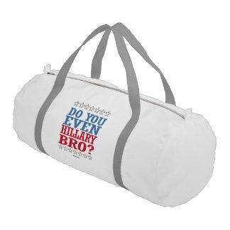Do you Even Hillary Bro Gym Duffel Bag