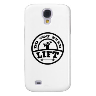 Do You Even Lift? Galaxy S4 Case