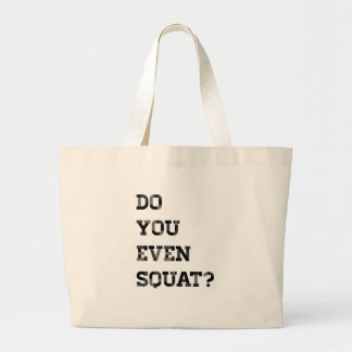 Do you even squat bags