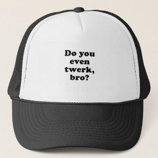 Do you even Twerk Bro Trucker Hat