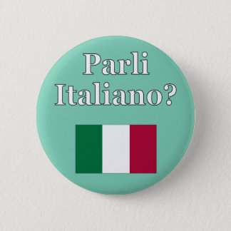 Do you speak Italian? in Italian. Flag 6 Cm Round Badge