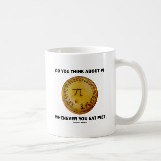 Do You Think About Pi Whenever You Eat Pie? Mug