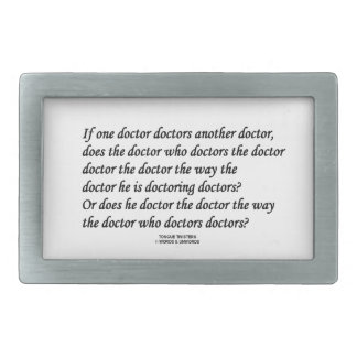 Doctor Doctoring Another Doctor (Tongue Twister) Rectangular Belt Buckle