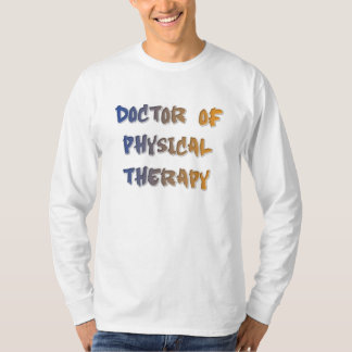 Doctor of Physical Therapy T Shirts