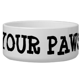 "Dog Bowl, ""Keep Your Paws Off"" Pet Water Bowls"