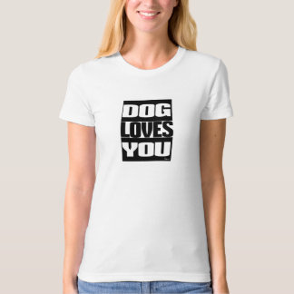 DOG LOVES YOU T-SHIRTS