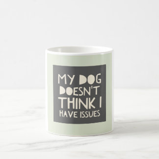 Dog No Issues Gray & Mint Mug (11 oz.)
